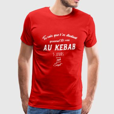 YOU KNOW THAT YOU ARE STUDENT WHEN ... IN KEBAB - Men's Premium T-Shirt