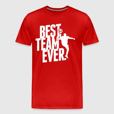 Best team ever - T-shirt Premium Homme