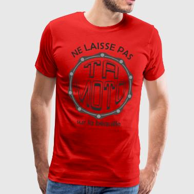 Do not leave your bike - Men's Premium T-Shirt