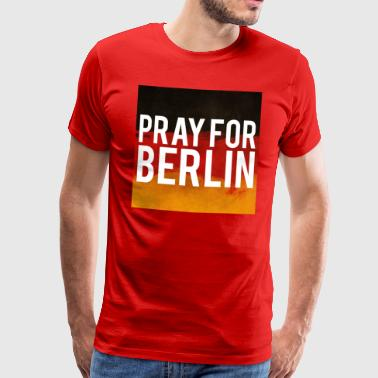 PRAY FOR BERLIN. BETTE FÜR BERLIN - Männer Premium T-Shirt