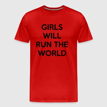 Girls Will Run The World - Men's Premium T-Shirt