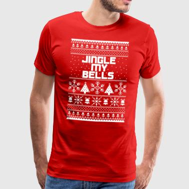 Jingle My Bells - Noël - T-shirt Premium Homme