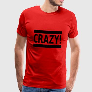 CRAZY - Premium T-skjorte for menn