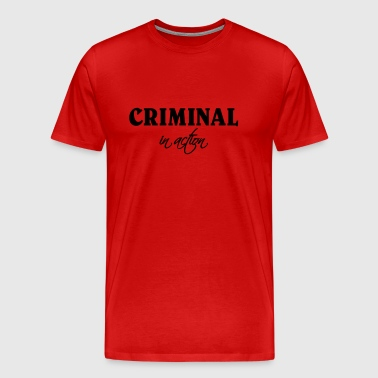 Criminal in action - Mannen Premium T-shirt
