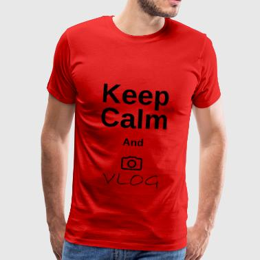 Keep Calm and vlog - Premium T-skjorte for menn