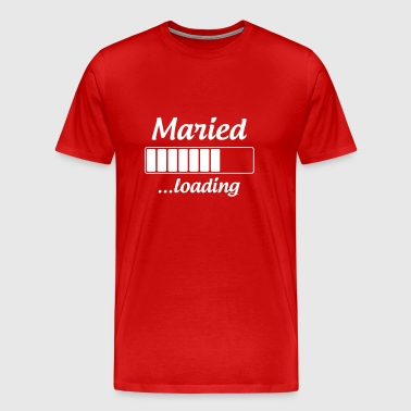 Maried ...loading - Wedding - Männer Premium T-Shirt