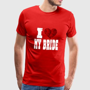 i love my bride - Men's Premium T-Shirt