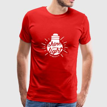Shine your light - Men's Premium T-Shirt