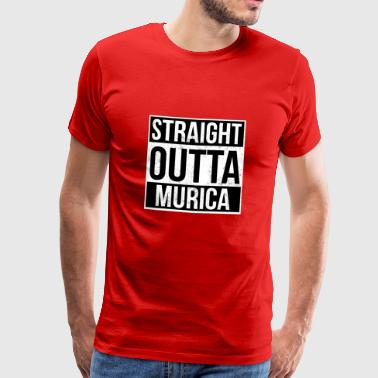 Straight Outta Murica! | Best country - Men's Premium T-Shirt