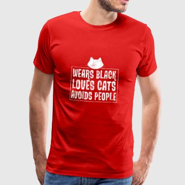 Wear black - dear cats - avoid people - Men's Premium T-Shirt