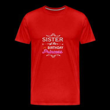 Sister birthday princess gift - Men's Premium T-Shirt