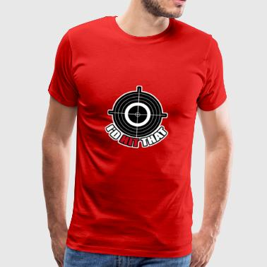 Id hit that - Männer Premium T-Shirt