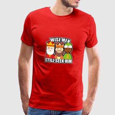 Wise men silently seek him - Men's Premium T-Shirt