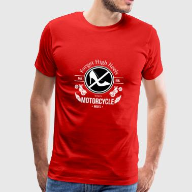 Forget high heels. This girl is wearing motorcycles - Men's Premium T-Shirt