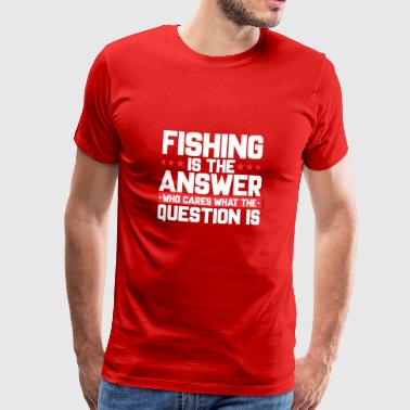 ANGLER ANGLERFISCH ANGELN: FISHING IS THE ANSWER - Männer Premium T-Shirt