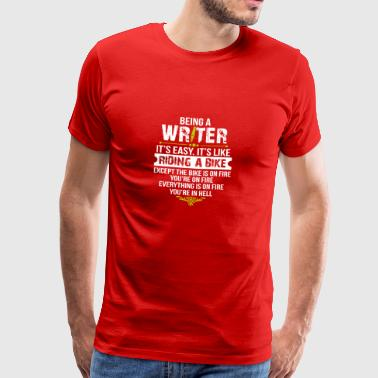Being a Writer is Easy Like Riding a Bike Gift - Men's Premium T-Shirt