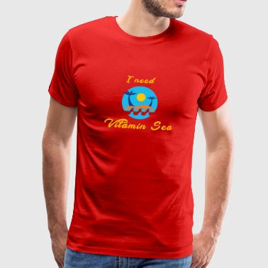 I need Vitamin Sea - Männer Premium T-Shirt