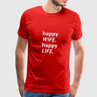 Happy Wife, happy Life - Männer Premium T-Shirt