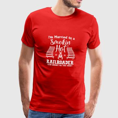 Tåg - gift med en smokin hot Railroader - Premium-T-shirt herr