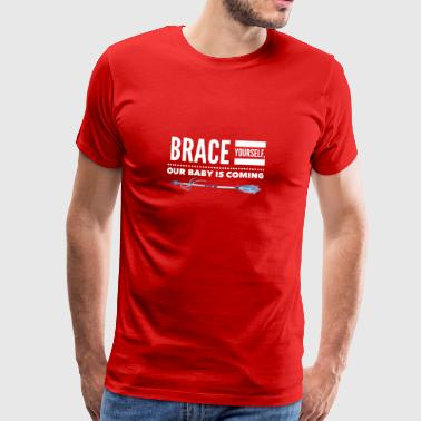 Brace YOurself, our Baby is coming - Männer Premium T-Shirt