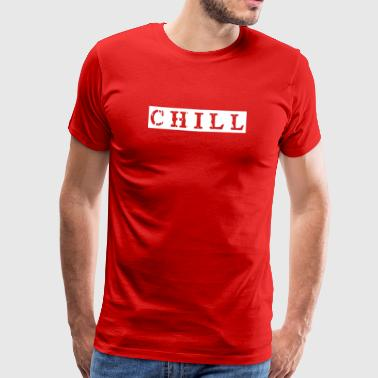 chill chill chill out - Premium-T-shirt herr