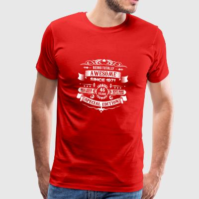 Totally Awesome Since 1971 46th Birthday - Men's Premium T-Shirt