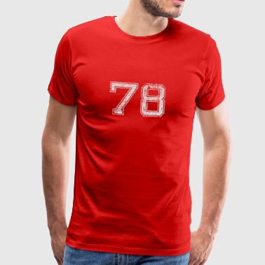 Number 78 Number Seventy-eight Seven Eight Gift - Men's Premium T-Shirt