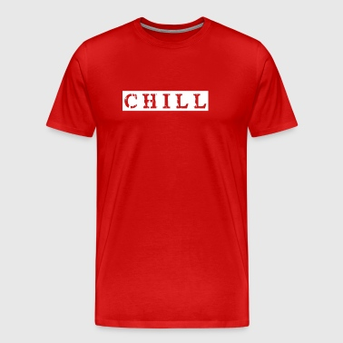 chill chill chill-out - T-shirt Premium Homme