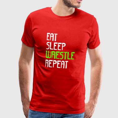 Eat Sleep Wrestle REPEAT - Maglietta Premium da uomo