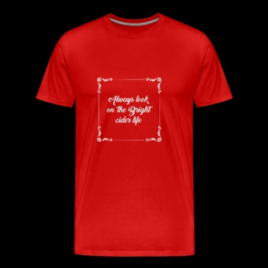 Cider Life gift for Cider Lovers - Men's Premium T-Shirt