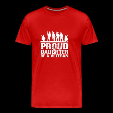Proud Daughter of a Veteran Gift - Men's Premium T-Shirt