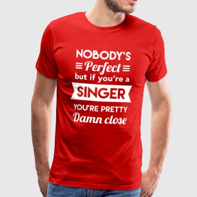 Singer Music Nobody Perfect Sayings Gift - Men's Premium T-Shirt