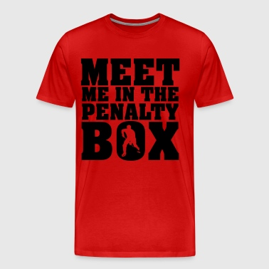 Meet me in the penalty Box - Männer Premium T-Shirt