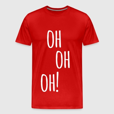 Oh oh oh! - Men's Premium T-Shirt