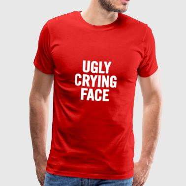 Ugly Crying Face White - Men's Premium T-Shirt