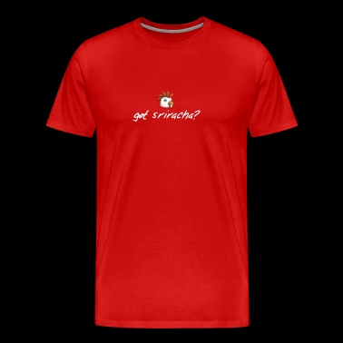 got sriracha? - Men's Premium T-Shirt