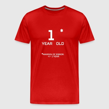 1 Year Old Margin 1 Year - Men's Premium T-Shirt