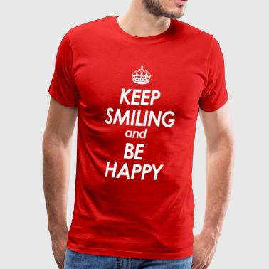 Keep smiling and be happy - Männer Premium T-Shirt