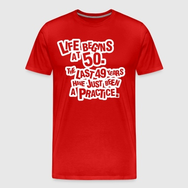 Life begins at 60. The rest was just a practice - Herre premium T-shirt