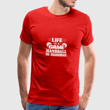Handball LIFE GAME HANDBALL IS SERIOUS - Men's Premium T-Shirt