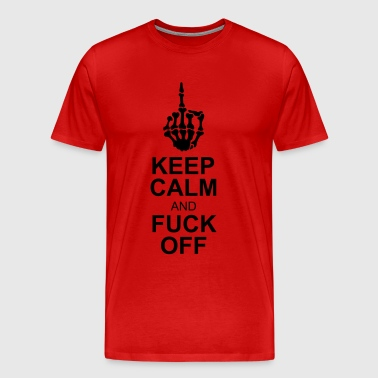 keep calm fuck off - Men's Premium T-Shirt