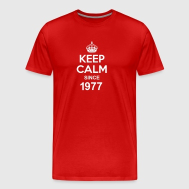 Keep Calm Since 1977 - T-shirt Premium Homme