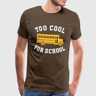 TOO COOL FOR SCHOOL - Men's Premium T-Shirt