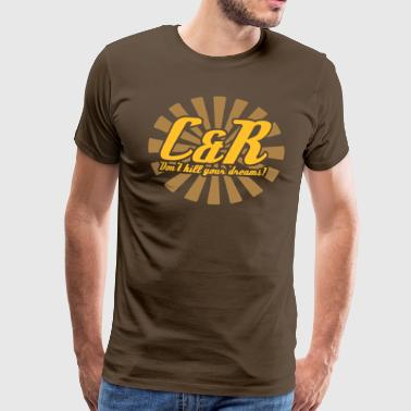 C&R Don't kill your dreams - Männer Premium T-Shirt