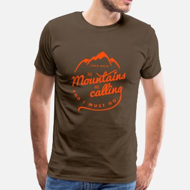 Die Berge Rufen The Mountains are calling - Männer Premium T-Shirt