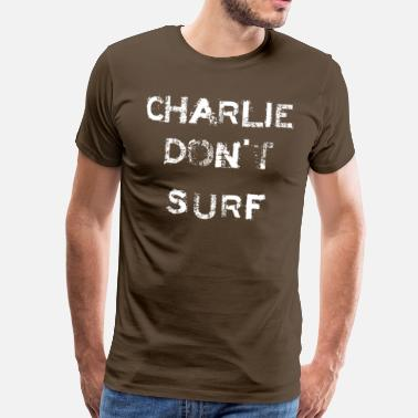 Apocalypse Charlie Don't Surf - Men's Premium T-Shirt