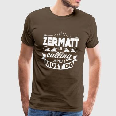 Zermatt Zermatt is calling and i must go - T-Shirt - Men's Premium T-Shirt