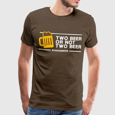 Two Beer Or Not Two Beer (in white) - Men's Premium T-Shirt