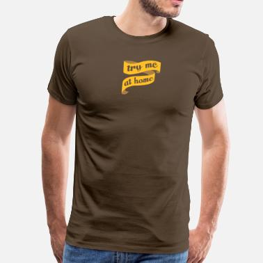 Single, engagement and wedding - try me at home 2c - Mannen Premium T-shirt