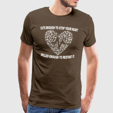 Cute enough to stop your heart - Männer Premium T-Shirt